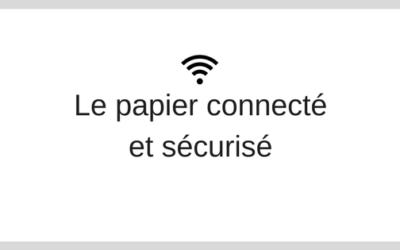 Papiers sécurisés et connectés – une complémentarité au numérique.