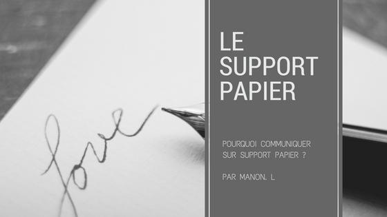 Pourquoi communiquer sur support papier ?