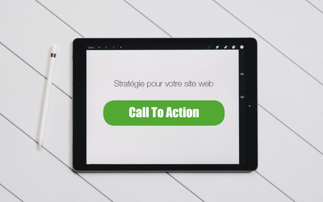 Mettre en place une stratégie « Call to Action » sur votre site internet