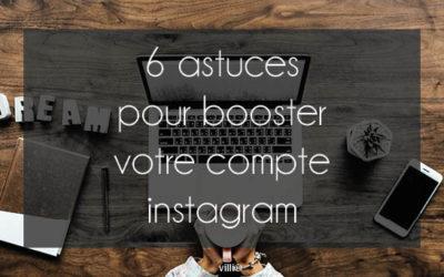 6 astuces pour booster votre compte instagram