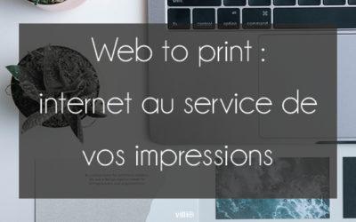 Web To Print : internet au service de vos impressions