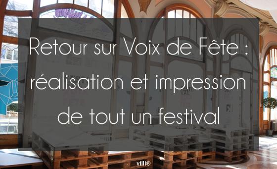 Retour sur Voix de Fête 2019 : réalisation et impression de tout un festival